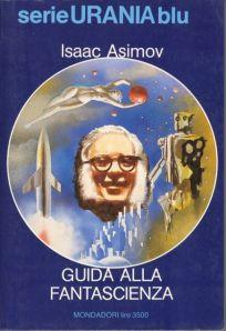 """Copertina di """"Guida alla fantascienza"""", raccolta di articoli di Asimov pubblicata da Urania nel 1984. In essa, 'Vetrate e vetri', traduzione dell'articolo di cui nel post."""